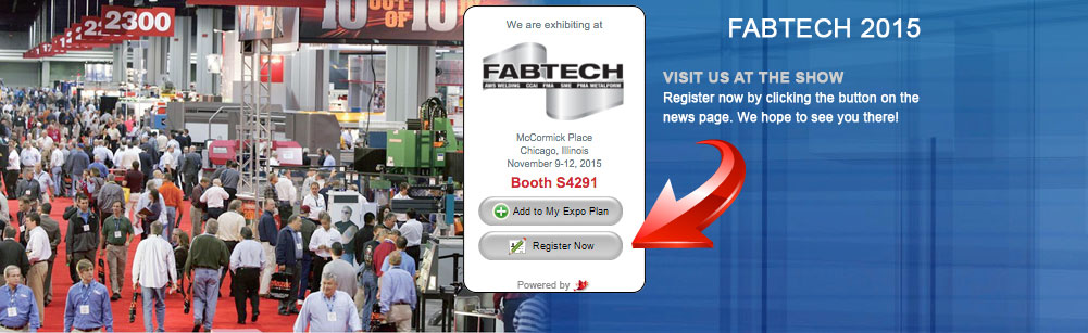 VISIT US AT FABTECH 2015, BOOTH S4291
